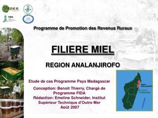 Programme de Promotion des Revenus Ruraux   FILIERE MIEL   REGION ANALANJIROFO