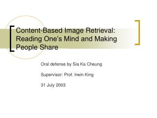Content-Based Image Retrieval: Reading One s Mind and Making People Share