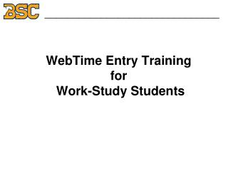 WebTime Entry Training  for   Work-Study Students