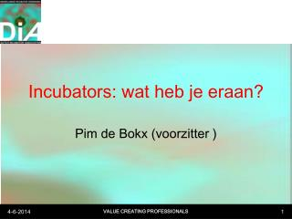 Incubators: wat heb je eraan