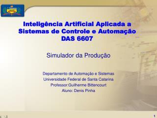 Intelig ncia Artificial Aplicada a Sistemas de Controle e Automa  o DAS 6607