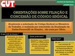 ORIENTA  ES SOBRE FILIA  O E CONCESS O DE C DIGO SINDICAL