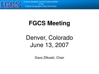 FGCS Meeting  Denver, Colorado June 13, 2007