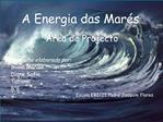 rea de Projecto  Trabalho elaborado por: Diana Marisa Diana Sofia Tatiana 8 E Escola EBI