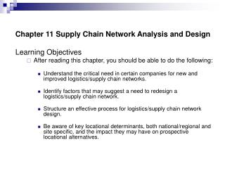 Chapter 11 Supply Chain Network Analysis and Design  Learning Objectives After reading this chapter, you should be able