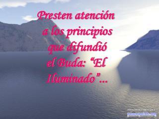 Presten atenci n  a los principios  que difundi   el Buda:  El  Iluminado ...
