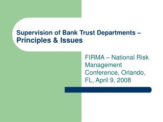 Supervision of Bank Trust Departments   Principles  Issues