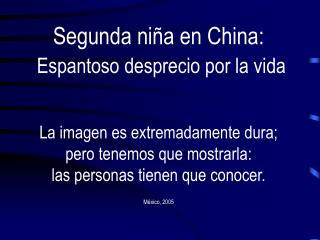 Segunda ni a en China:  Espantoso desprecio por la vida   La imagen es extremadamente dura; pero tenemos que mostrarla: