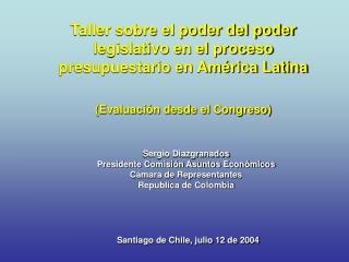 Taller sobre el poder del poder legislativo en el proceso presupuestario en Am rica Latina  Evaluaci n desde el Congreso