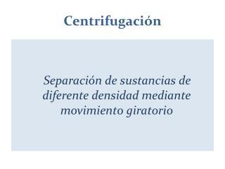 Centrifugaci n