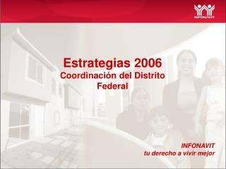 Estrategias 2006 Coordinaci n del Distrito Federal