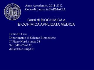 Corsi di BIOCHIMICA e  BIOCHIMICA APPLICATA MEDICA
