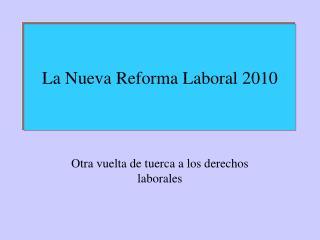La Nueva Reforma Laboral 2010