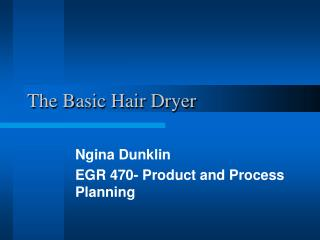 The Basic Hair Dryer