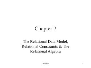 The Relational Data Model, Relational Constraints  The Relational Algebra