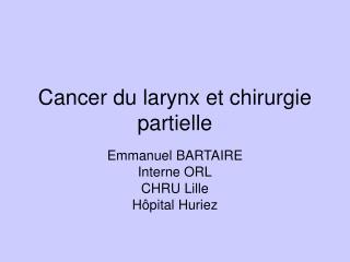Cancer du larynx et chirurgie partielle