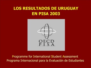 Programme for International Student Assessment Programa Internacional para la Evaluaci n de Estudiantes
