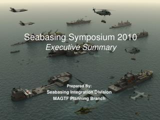 Seabasing Symposium 2010 Executive Summary