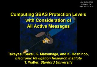 Takeyasu Sakai, K. Matsunaga, and K. Hoshinoo, Electronic Navigation Research Institute T. Walter, Stanford University
