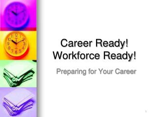 Career Ready Workforce Ready