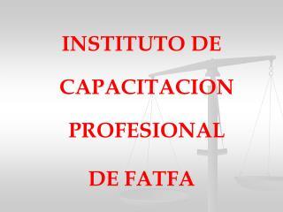 INSTITUTO DE CAPACITACION PROFESIONAL  DE FATFA