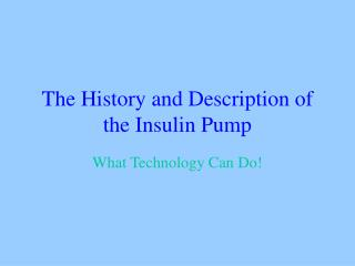 The History and Description of the Insulin Pump
