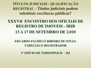 T TULOS JUDICIAIS - QUALIFICA  O REGISTRAL   T tulos judiciais podem substituir escrituras p blicas