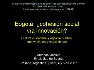 Bogot :  cohesi n social  v a innovaci n   Cultura ciudadana y espacio p blico:  motivaciones y regulaciones