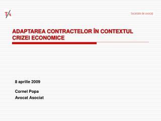 ADAPTAREA CONTRACTELOR  N CONTEXTUL CRIZEI ECONOMICE