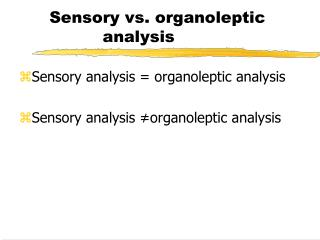 Sensory vs. organoleptic                 analysis