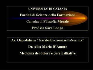 UNIVERSITA  DI CATANIA Facolt  di Scienze della Formazione Cattedra di Filosofia Morale Prof.ssa Sara Longo