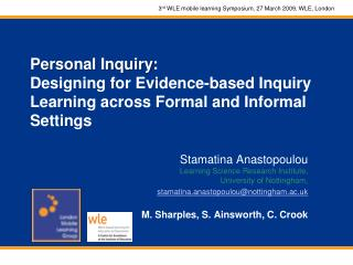 Personal Inquiry:  Designing for Evidence-based Inquiry Learning across Formal and Informal Settings