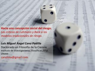 Hacia una concepci n social del riesgo. Las cr ticas de Luhmann y Beck a los  modelos tradicionales de riesgo.  Luis Mig