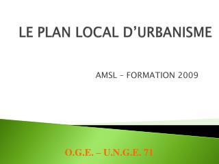 LE PLAN LOCAL D URBANISME