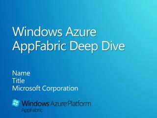Windows Azure AppFabric Deep Dive