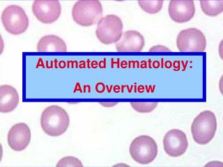 Automated Hematology: An Overview