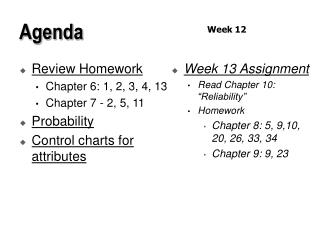 Review Homework Chapter 6: 1, 2, 3, 4, 13 Chapter 7 - 2, 5, 11 Probability Control charts for attributes