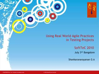 Using Real World Agile Practices  in Testing Projects  SoftTeC 2010