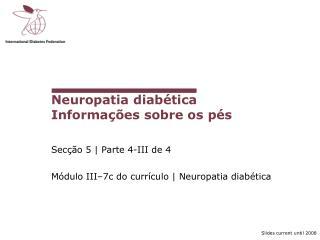 Neuropatia diab tica  Informa  es sobre os p s