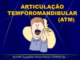 ARTICULA  O TEMPOROMANDIBULAR       ATM