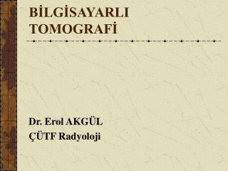 BILGISAYARLI TOMOGRAFI