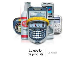La gestion  de produits