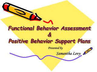 Functional Behavior Assessment   Positive Behavior Support Plans