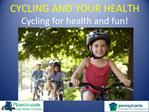 Cycling for health and fun
