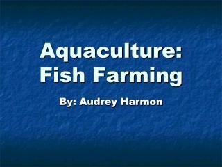 Aquaculture: Fish Farming