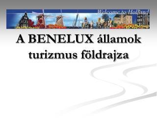 A BENELUX  llamok turizmus f ldrajza