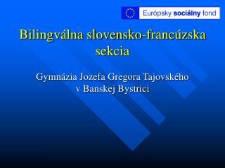 Bilingv lna slovensko-franc zska sekcia
