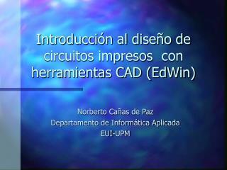 Introducci n al dise o de circuitos impresos  con herramientas CAD EdWin