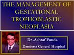 THE MANAGEMENT OF GESTATIONAL TROPHOBLASTIC NEOPLASIA