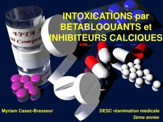 INTOXICATIONS par BETABLOQUANTS et INHIBITEURS CALCIQUES